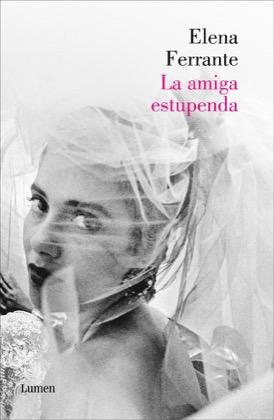 En marzo o Club de Lectura mensual lé: LA AMIGA ESTUPENDA, de  ELENA FERRANTE